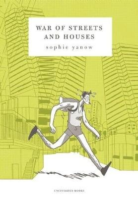War of Streets and Houses (Paperback): Sophie Yanow