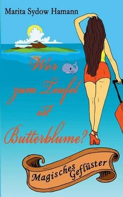 Wer Zum Teufel Ist Butterblume? (German, Paperback): Marita Sydow Hamann