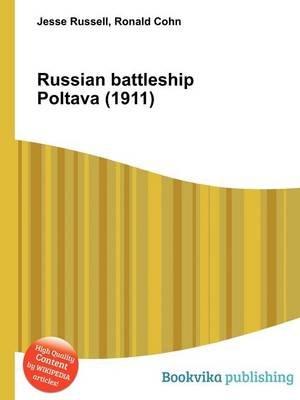 Russian Battleship Poltava (1911) (Paperback): Jesse Russell, Ronald Cohn