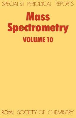 Mass Spectrometry - A Review of Chemical Literature (Hardcover): M.E. Rose