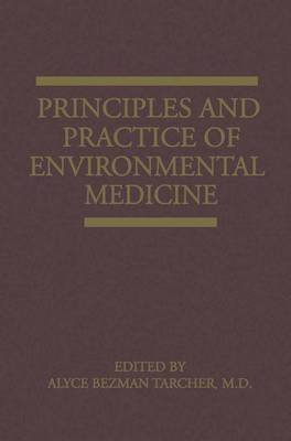 Principles and Practice of Environmental Medicine (Paperback): A. B. Tarcher