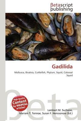 Gadilida (Paperback): Lambert M. Surhone, Mariam T. Tennoe, Susan F. Henssonow