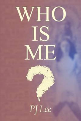 Who Is Me? (Paperback): Patricia Jane Lee