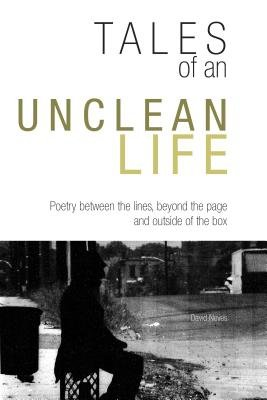 Tales of an Unclean Life (Electronic book text): David Neves