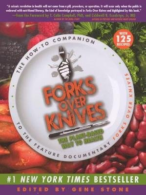 Forks Over Knives - The Plant-Based Way to Health (Hardcover, Bound for Schools & Libraries ed.): Gene Stone