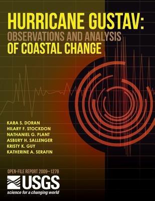 Hurricane Gustav - Observations and Analysis of Coastal Change (Paperback): Iiu S. Department of the Interior
