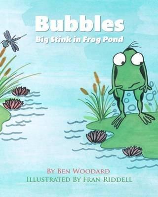Bubbles (Paperback): Ben Woodard