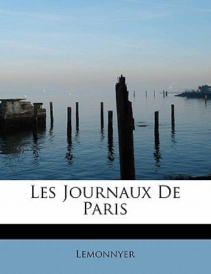 Les Journaux de Paris (English, French, Paperback): Lemonnyer
