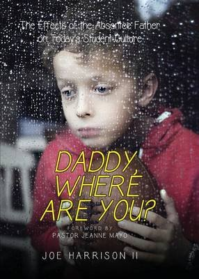 Daddy, Where Are You? (Paperback): Joe Harrison