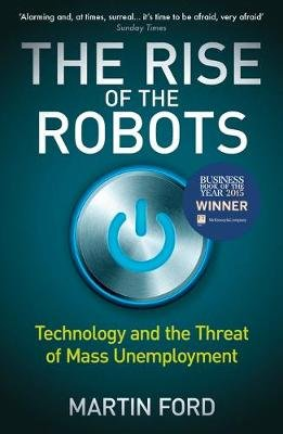 The Rise Of The Robots - Technology And The Threat Of Mass Unemployment (Paperback): Martin Ford