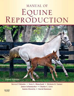 Manual of Equine Reproduction (Electronic book text, 3rd ed.): Sherri L. Rigby, Steven P. Brinsko, Terry L. Blanchard, Dickson...