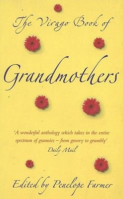 The Virago Book of Grandmothers (Paperback, New edition): Penelope Farmer