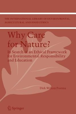Why Care for Nature? (Paperback): Dirk Willem Postma