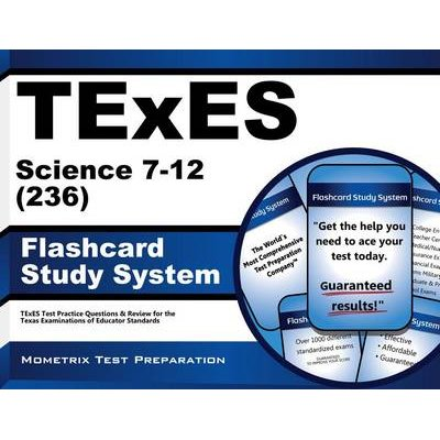 Texes Science 7-12 (236) Flashcard Study System - Texes Test Practice Questions and Review for the Texas Examinations of...