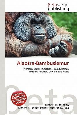 Alaotra-Bambuslemur (English, German, Paperback): Lambert M. Surhone, Mariam T. Tennoe, Susan F. Henssonow
