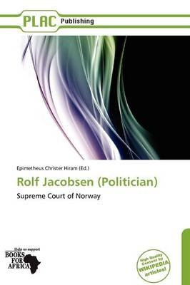 Rolf Jacobsen (Politician) (Paperback): Epimetheus Christer Hiram