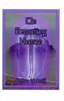 On Becoming Human (Paperback, Illustrated Ed): Arthur H. Niehoff