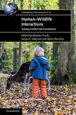 Conservation Biology, Series Number 23 - Human-Wildlife Interactions: Turning Conflict into Coexistence (Paperback): Beatrice...