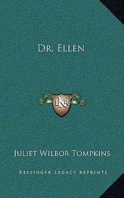 Dr. Ellen (Hardcover): Juliet Wilbor Tompkins