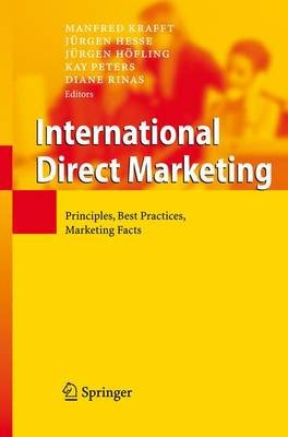 International Direct Marketing - Principles, Best Practices, Marketing Facts (Paperback, Softcover reprint of hardcover 1st ed....