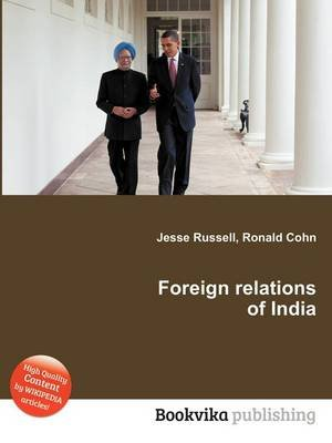 Foreign Relations of India (Paperback): Jesse Russell, Ronald Cohn