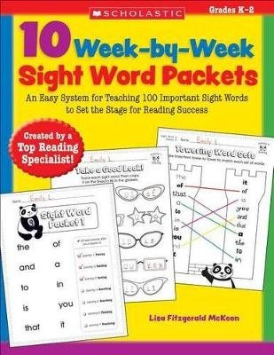 10 Week-By-Week Sight Word Packets - An Easy System for Teaching 100 Important Sight Words to Set the Stage for Reading Success...