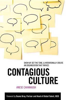 Contagious Culture - Show Up, Set the Tone, and Intentionally Create an Organization That Thrives (Electronic book text): Anese...