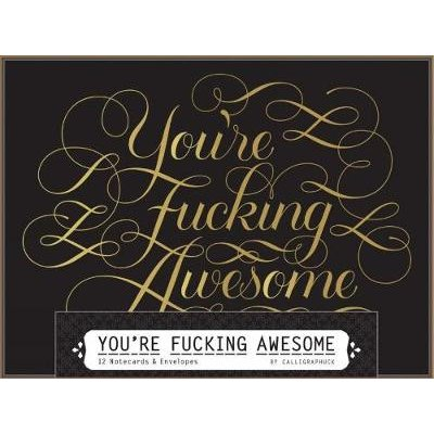You're Fucking Awesome Notecards (Cards): Calligraphuck