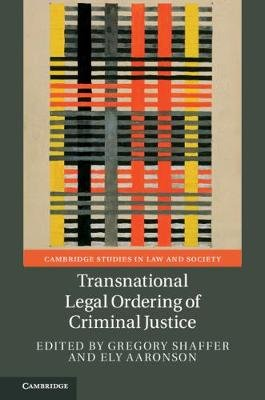 Transnational Legal Ordering of Criminal Justice (Hardcover): Gregory Shaffer, Ely Aaronson