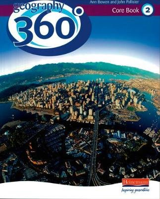 Geography 360 Degrees Core Pupil Book 2 (Paperback): John Pallister, Ann Bowen