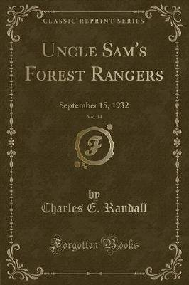 Uncle Sam's Forest Rangers, Vol. 34 - September 15, 1932 (Classic Reprint) (Paperback): Charles E Randall