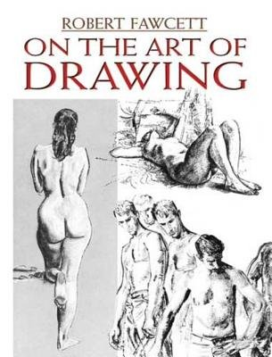 On the Art of Drawing (Electronic book text): Robert Fawcett