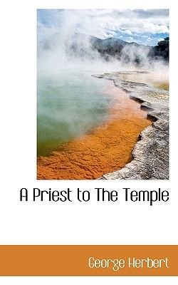 A Priest to the Temple (Paperback): George Herbert