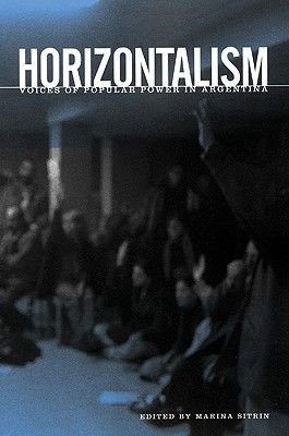 Horizontalism - Voices of Popular Power in Argentina (Paperback): Marina Sitrin