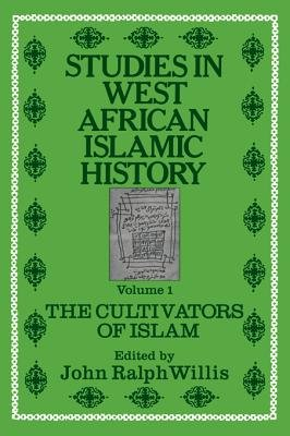 Studies in West African Islamic History - Volume 1: The Cultivators of Islam,  Volume 2: The Evolution of Islamic Institutions...
