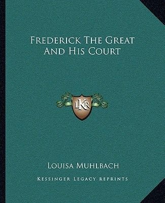 Frederick the Great and His Court (Paperback): Louisa Muhlbach