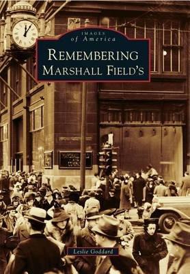 Remembering Marshall Field's (Paperback): Leslie Goddard
