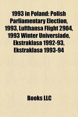 1993 in Poland - Polish Parliamentary Election, 1993, Lufthansa Flight 2904, 1993 Winter Universiade, Ekstraklasa 1992-93,...