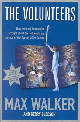 The Volunteers - How Ordinary Australians Brought About the Extraordinary Success of the Sydney 2000 Games (Paperback): Max...