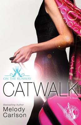 Catwalk (Electronic book text): Melody Carlson