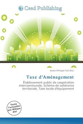Taxe D'Am Nagement (French, Paperback): Aaron Philippe Toll