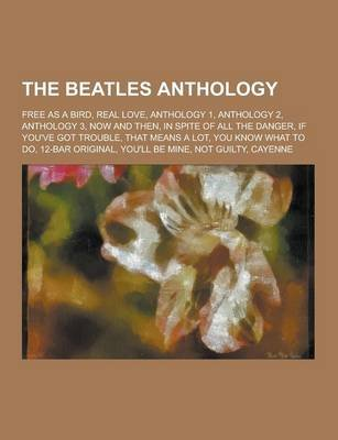 The Beatles Anthology - Free as a Bird, Real Love, Anthology