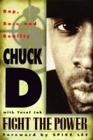 Fight the Power - Rap, Race, and Reality (Hardcover): Chuck D, Yusuf Jah