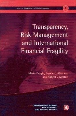 Geneva Reports on the World Economy 4 - Transparency, Risk Management and International Financial Fragility (Paperback,...