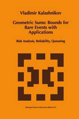 Geometric Sums: Bounds for Rare Events with Applications - Risk Analysis, Reliability, Queueing (Paperback, Softcover reprint...