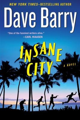 Insane City (Hardcover, New): Dave Barry