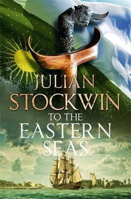 To the Eastern Seas - Thomas Kydd 22 (Hardcover): Julian Stockwin