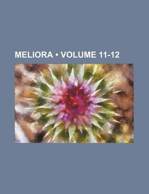 Meliora (Volume 11-12) (Paperback): Books Group