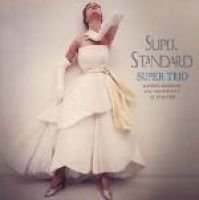 Super Trio - Super Standard (CD, Imported): Super Trio