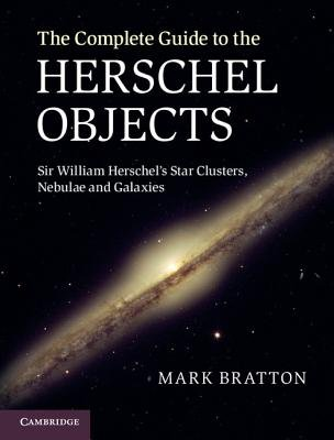 The Complete Guide to the Herschel Objects - Sir William Herschel's Star Clusters, Nebulae and Galaxies (Electronic book...